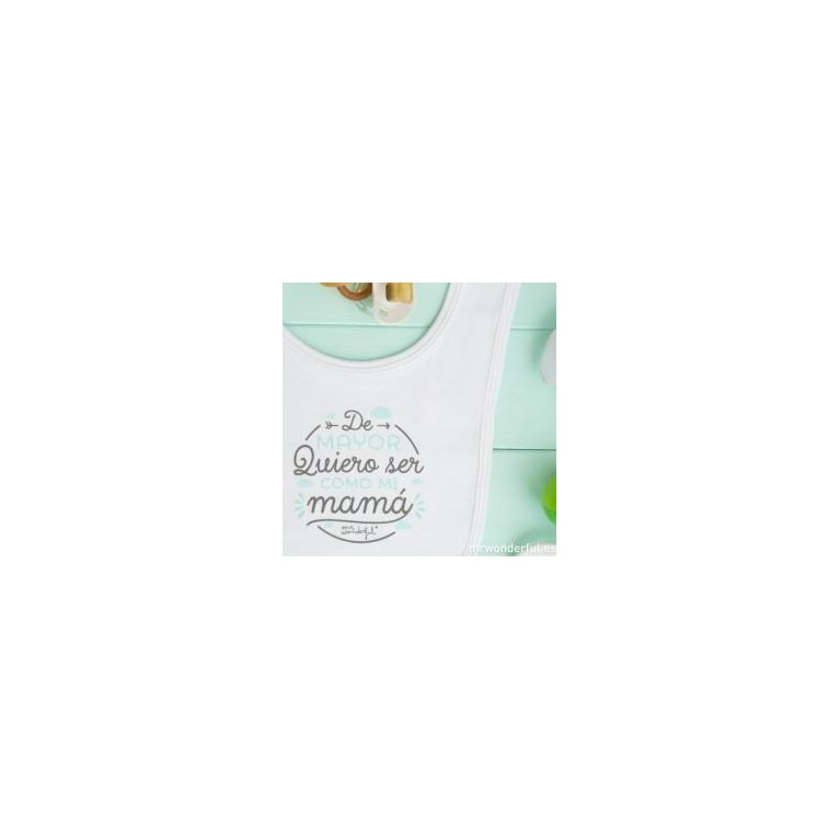 "Babero ""Como mi mamá"" de Mr. Wonderful"